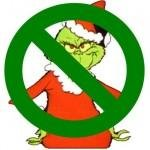 Picture the Grinch with an cross out line in front of him